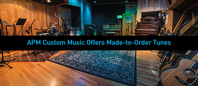 "Variety: ""APM Custom Music Offers Made-to-Order Tunes"""