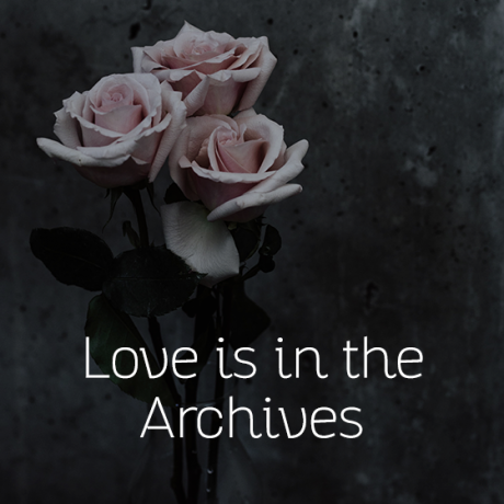 Love is in the Archives