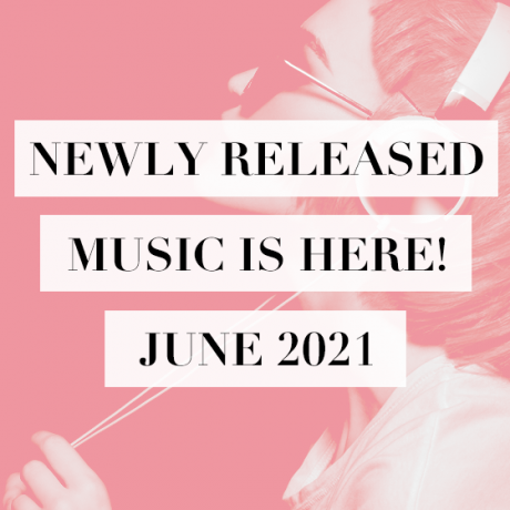 newly_released_music_is_here_june_2021