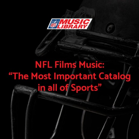 """NFL Films Music: """"The Most Important Catalog in all of Sports"""""""