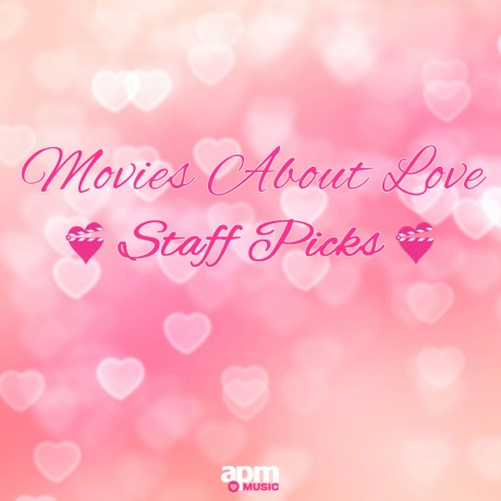 APM Music Staff Picks - Movies About Love
