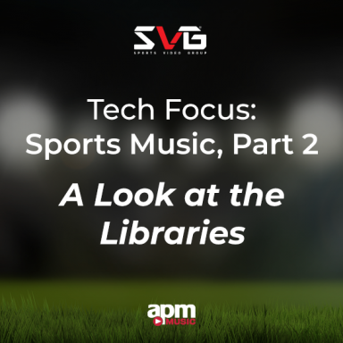 Tech Focus: Sports Music, Part 2 — A Look at the Libraries
