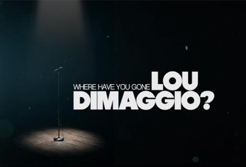 Where Have You Gone, Lou DiMaggio