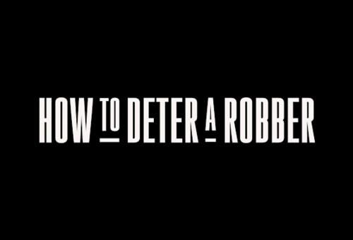 How to Deter a Robber